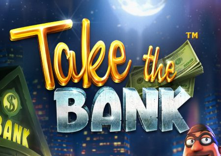 Grab BIG Payouts In Take The Bank Slot